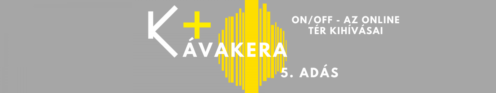 Kávakera - ON-OFF